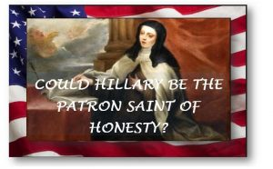 Is Hillary Clinton a Liar or the Patron Saint of Honesty?