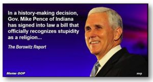 Is Mike Pence Honestly Stupid,  Stupidly Honest or Just Stupid? No he's Deadly Stupid: