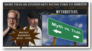 More than 101 Stupidparty Myths Debunked: How to Destroy Every Single Deplorable Trumpeteer Argument (For They Have Nothing)!