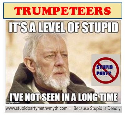 trumpeteers level of stupid